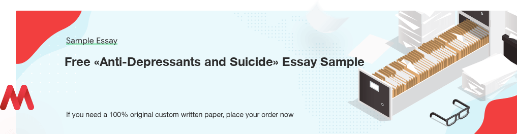 Free Custom «Anti-Depressants and Suicide» Essay Sample
