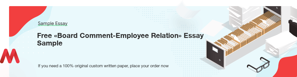 Free Custom «Board Comment-Employee Relation» Essay Sample