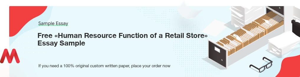Free Custom «Human Resource Function of a Retail Store» Essay Sample
