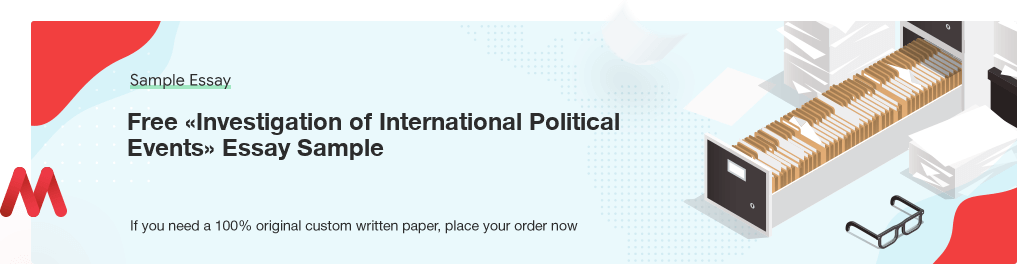 Free Custom «Investigation of International Political Events» Essay Sample
