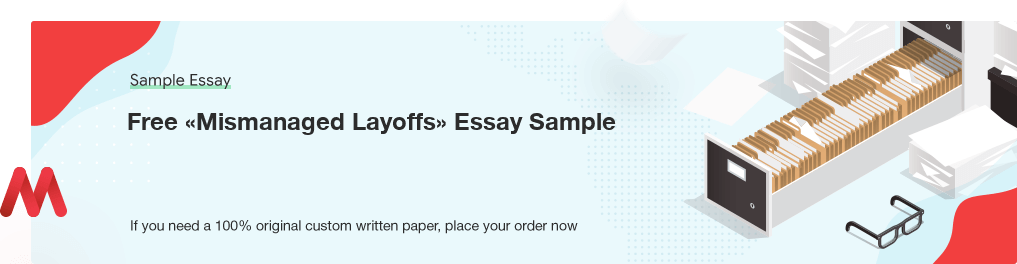 Free Custom «Mismanaged Layoffs» Essay Sample