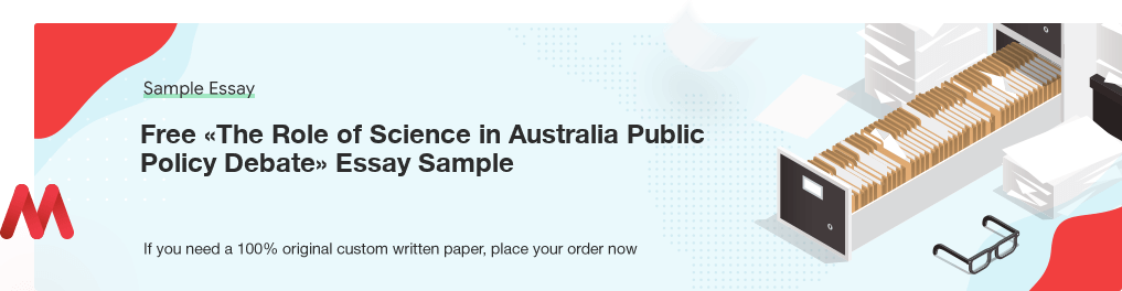 Free Custom «The Role of Science in Australia Public Policy Debate» Essay Sample