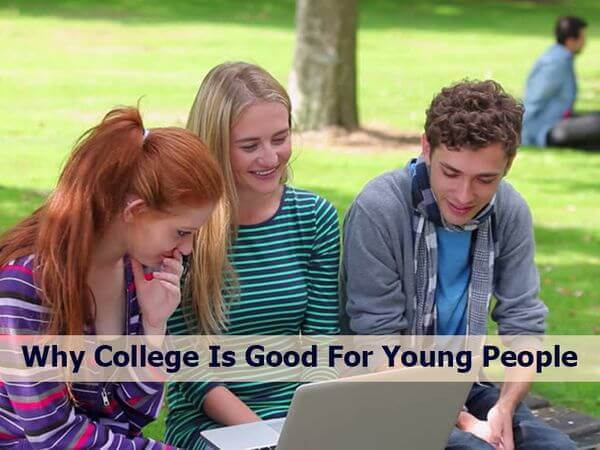 Why College Is Good For Young People