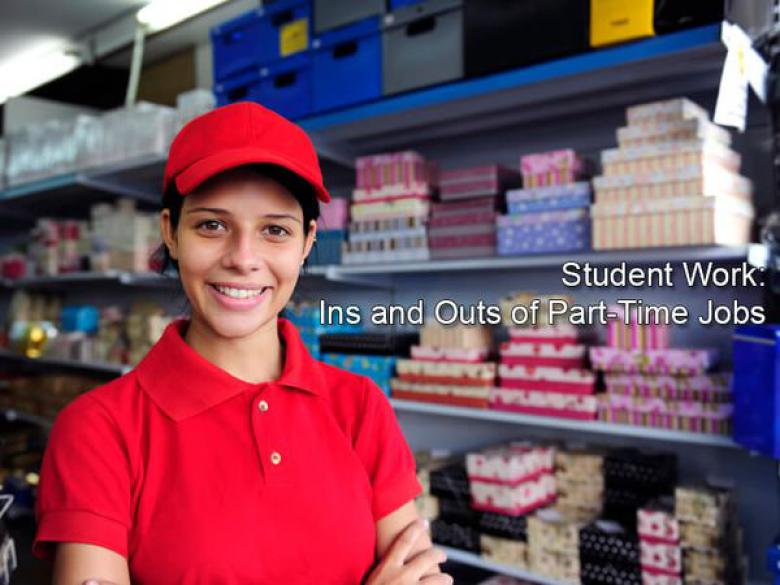 Student Work: Ins and Outs of Part-Time Jobs