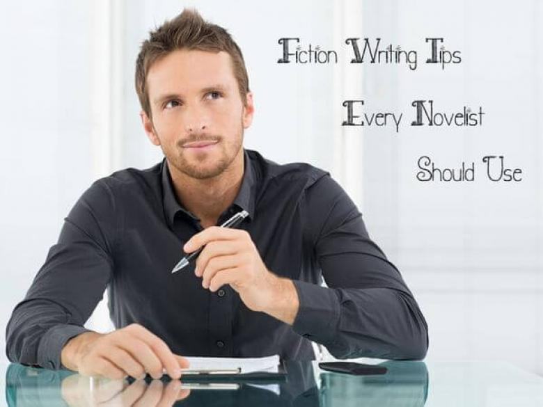 Fiction Writing Tips Every Novelist Should Use