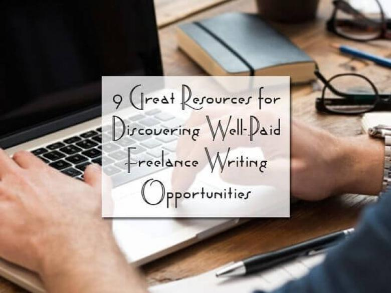 9 Great Resources for Discovering Well-Paid Freelance Writing Opportunities