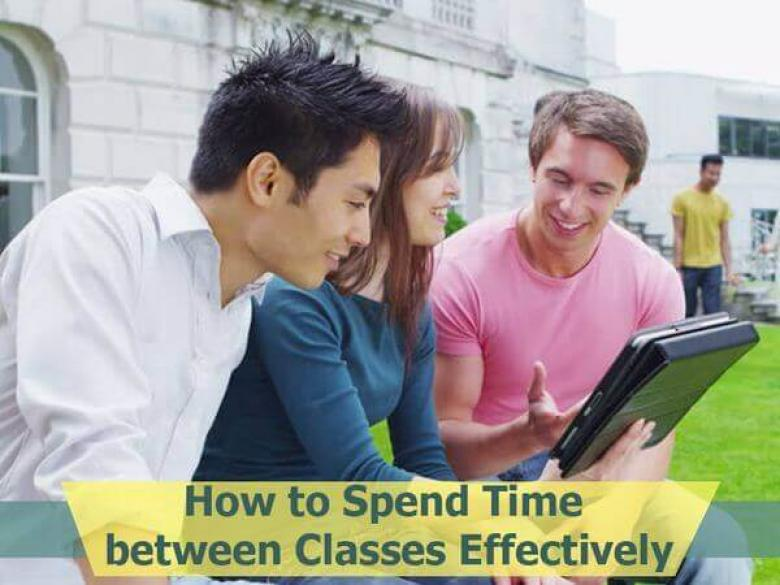 How to Spend Time between Classes Effectively
