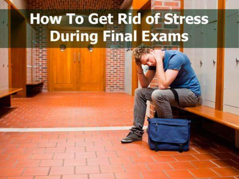 How To Get Rid of Stress During Final Exams