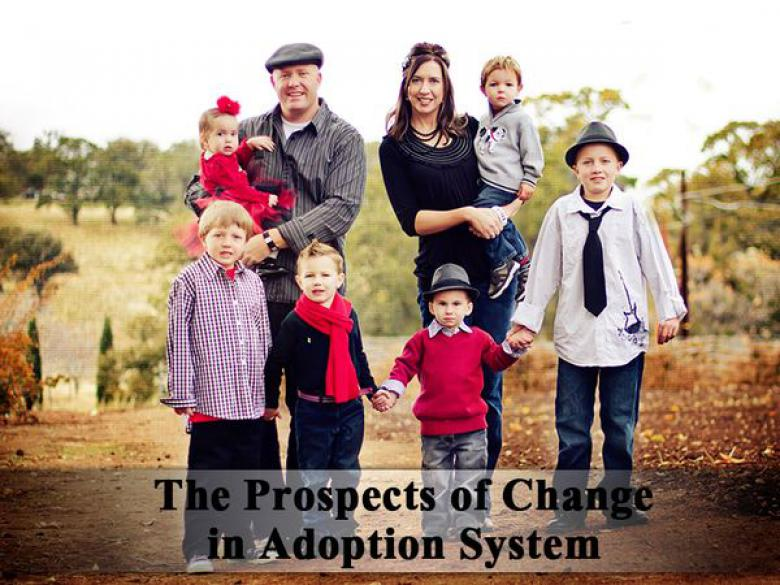 The Prospects of Change in Adoption System