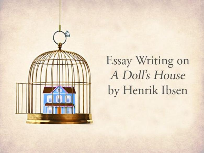 Essay Writing on A Doll's House by Henrik Ibsen